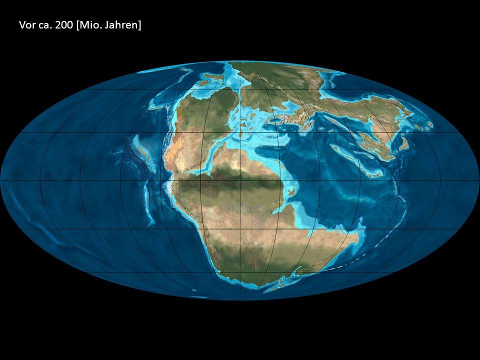 Vor ca. 200 [Mio. Jahren]