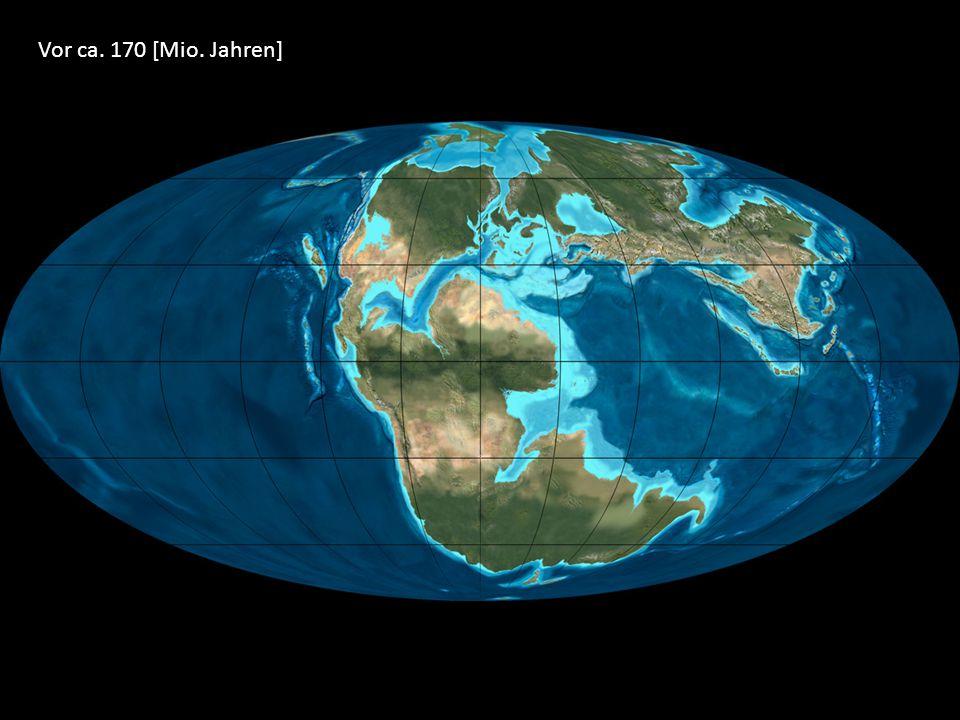 Vor ca. 170 [Mio. Jahren]