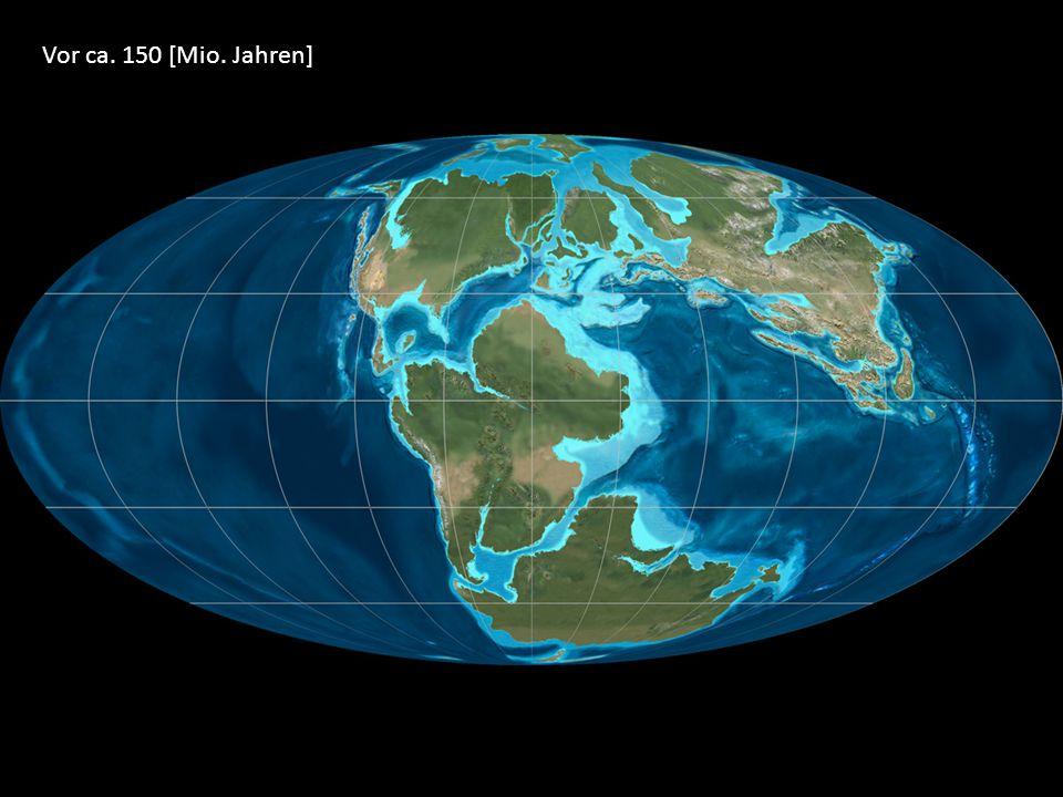 Vor ca. 150 [Mio. Jahren]
