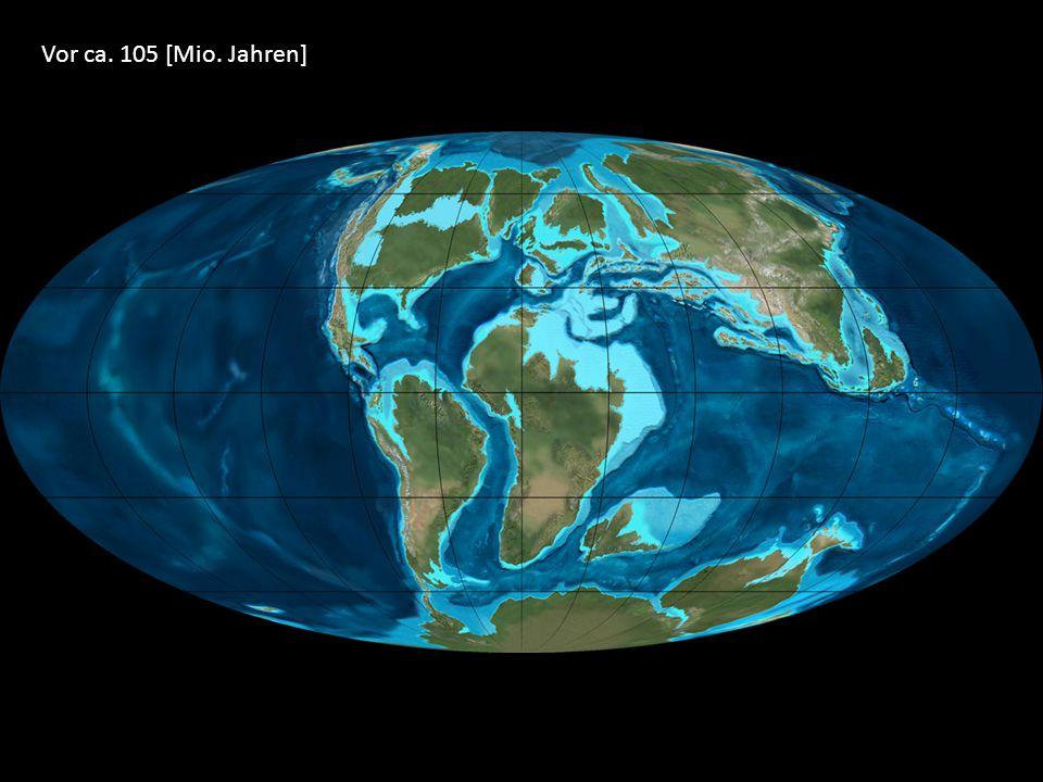 Vor ca. 105 [Mio. Jahren]