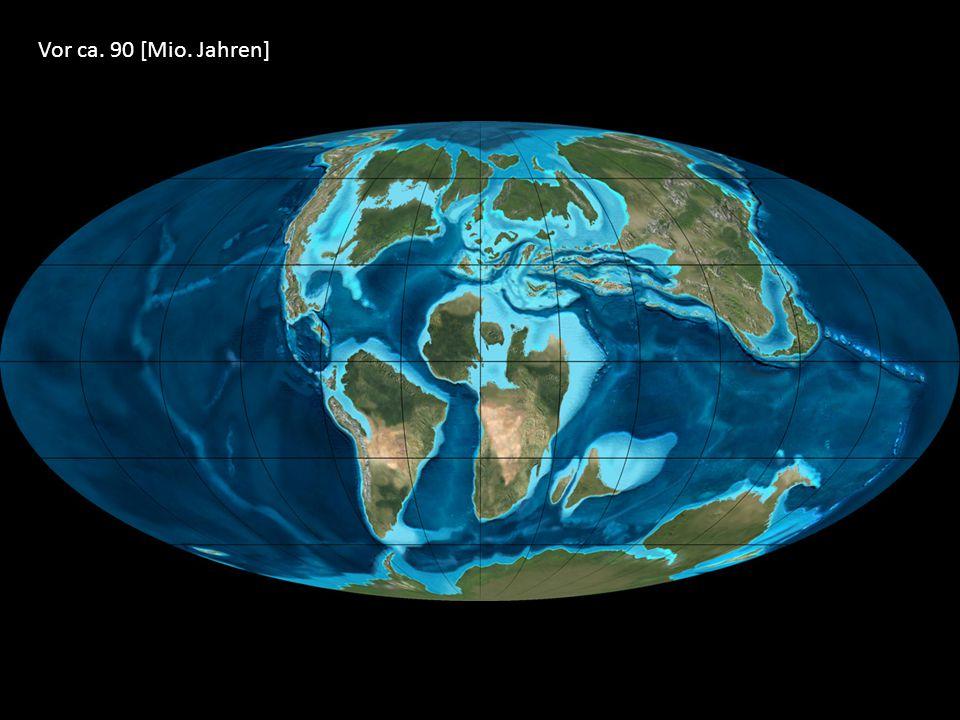 Vor ca. 90 [Mio. Jahren]