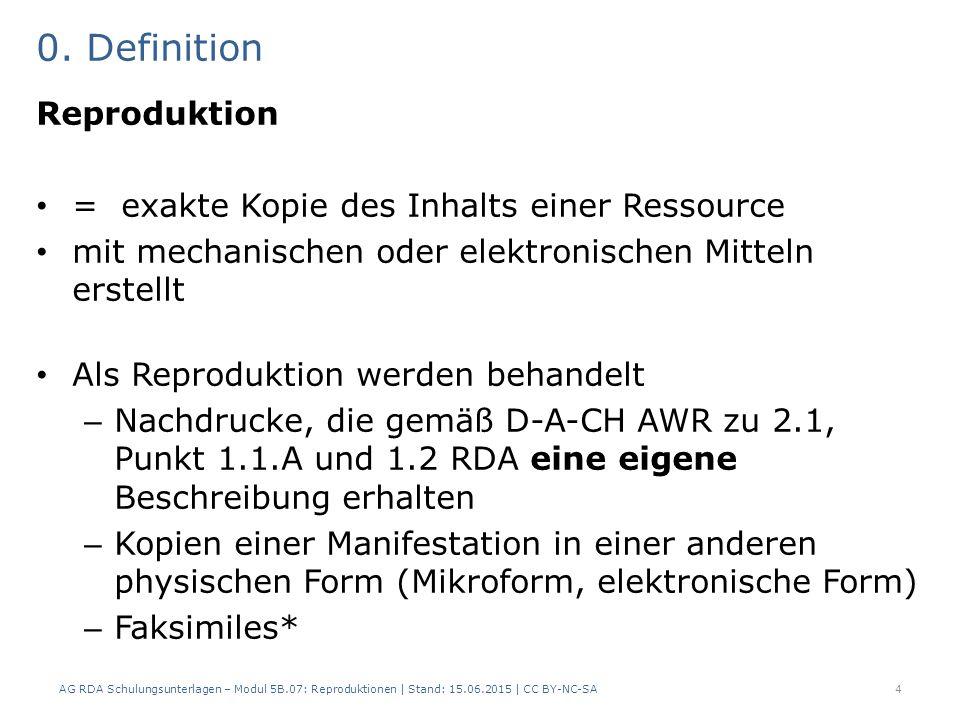 """2 Reproduktion in unterschiedlicher physischer Form 2.1 Reproduktion als Mikroform eigene Beschreibung für Mikroform Original und Mikroform  Beziehung – Zusatzelement nach D-A-CH AWR zu 27.1 RDA – Beziehungskennzeichnung (J.4.2 RDA) = """"Reproduktion von / """"Reproduziert als Kopiengeneration = Merkmal des Exemplars (D-A- CH AWR zu 3.10 RDA) Regelung gilt auch für Zeitungen 15AG RDA Schulungsunterlagen – Modul 5B.07: Reproduktionen   Stand: 15.06.2015   CC BY-NC-SA"""