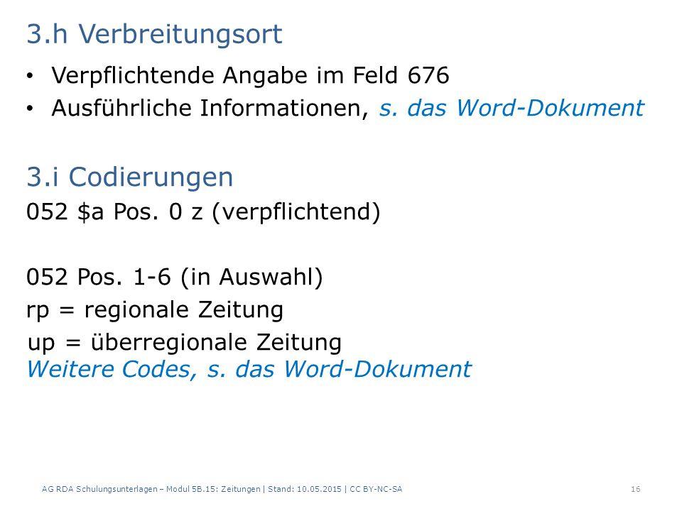 3.h Verbreitungsort Verpflichtende Angabe im Feld 676 Ausführliche Informationen, s.