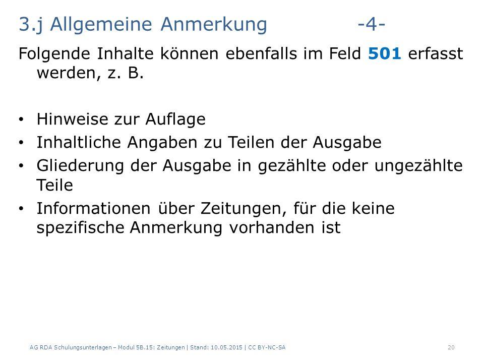 3.j Allgemeine Anmerkung-4- Folgende Inhalte können ebenfalls im Feld 501 erfasst werden, z.