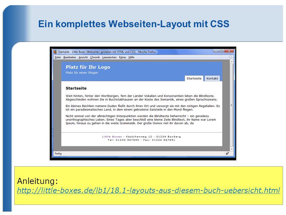 Ein komplettes Webseiten-Layout mit CSS Anleitung: http://little-boxes.de/lb1/18.1-layouts-aus-diesem-buch-uebersicht.html