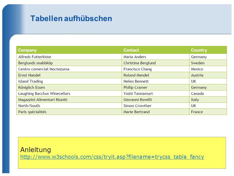 Tabellen aufhübschen Anleitung http://www.w3schools.com/css/tryit.asp?filename=trycss_table_fancy