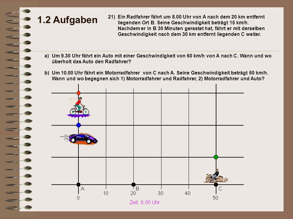1.2 Aufgaben 21) a)Um 9.30 Uhr fährt ein Auto mit einer Geschwindigkeit von 60 km/h von A nach C.