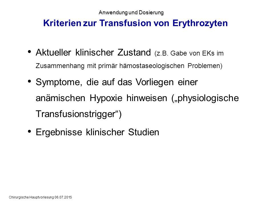 Chirurgische Hauptvorlesung 06.07.2015  Aktueller klinischer Zustand (z.B. Gabe von EKs im Zusammenhang mit primär hämostaseologischen Problemen)  S