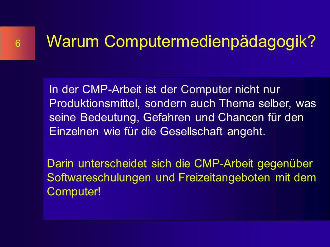 Warum Computermedienpädagogik.