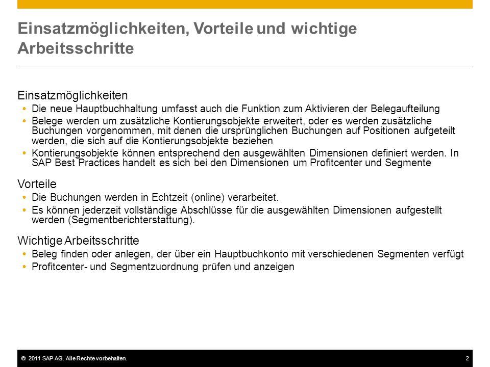 ©2011 SAP AG. Alle Rechte vorbehalten.2 Einsatzmöglichkeiten, Vorteile und wichtige Arbeitsschritte Einsatzmöglichkeiten  Die neue Hauptbuchhaltung u