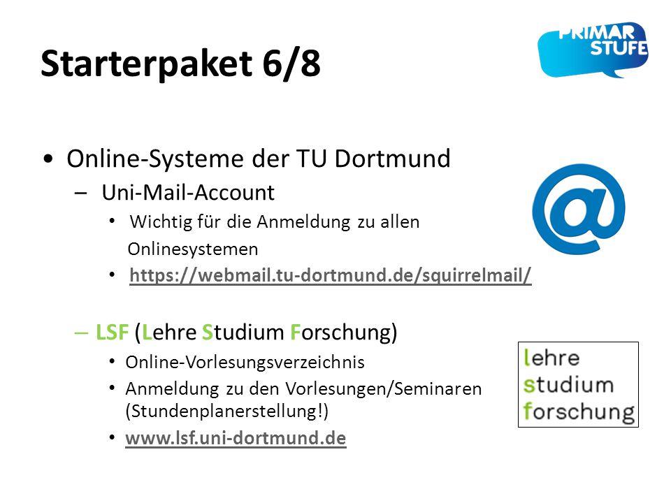 Starterpaket 6/8 Online-Systeme der TU Dortmund – Uni-Mail-Account Wichtig für die Anmeldung zu allen Onlinesystemen https://webmail.tu-dortmund.de/sq