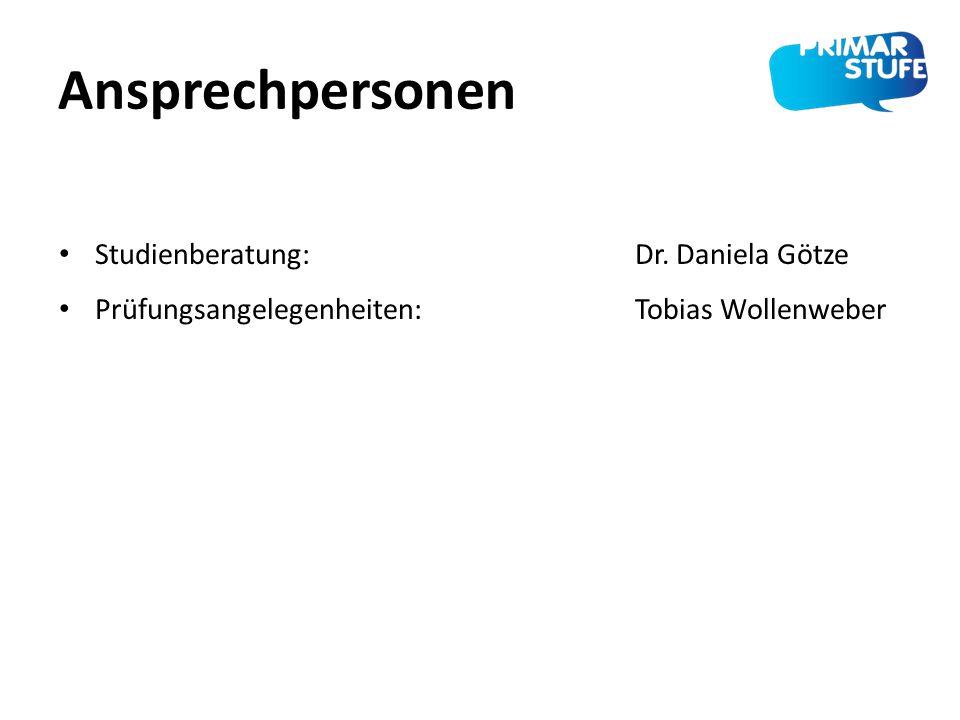 Ansprechpersonen Studienberatung: Dr. Daniela Götze Prüfungsangelegenheiten: Tobias Wollenweber