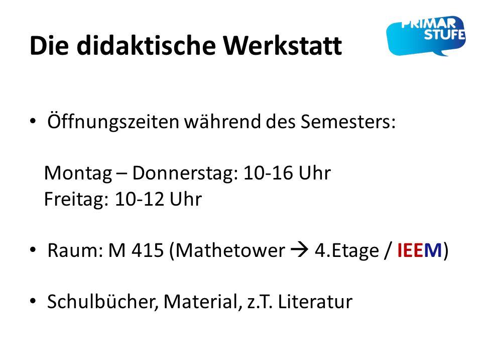 Die didaktische Werkstatt Öffnungszeiten während des Semesters: Montag – Donnerstag: 10-16 Uhr Freitag: 10-12 Uhr Raum: M 415 (Mathetower  4.Etage /