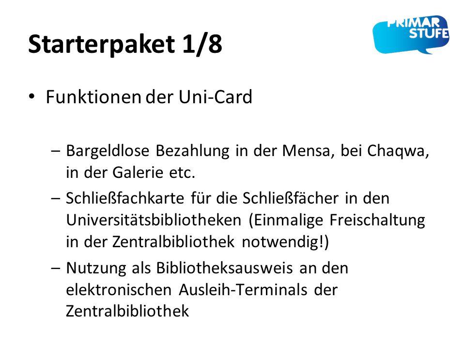Starterpaket 1/8 Funktionen der Uni-Card –Bargeldlose Bezahlung in der Mensa, bei Chaqwa, in der Galerie etc. –Schließfachkarte für die Schließfächer