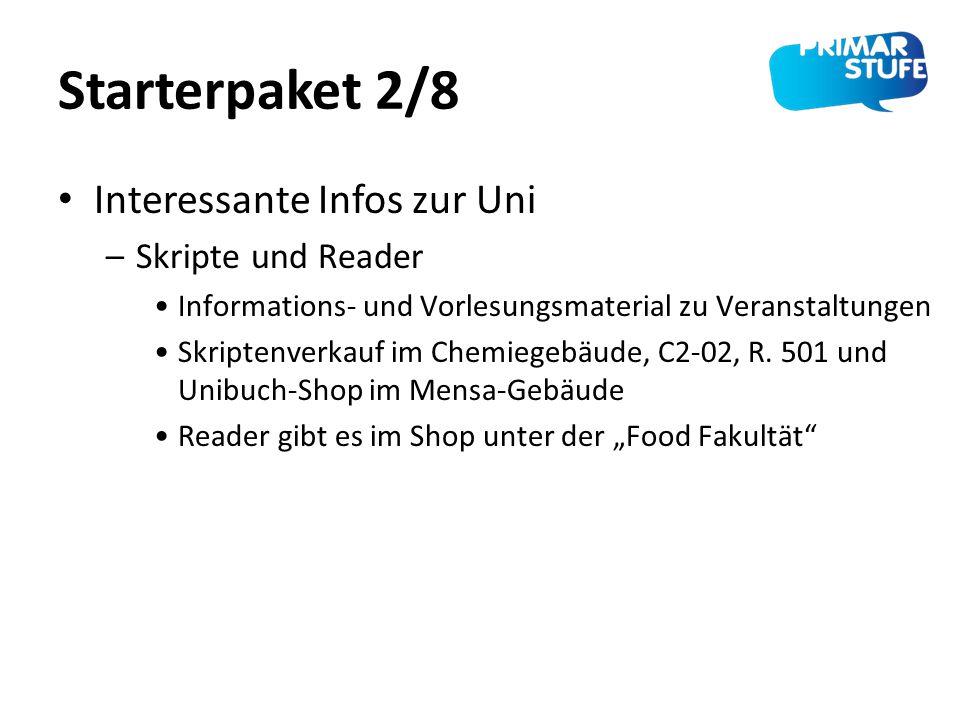 Starterpaket 2/8 Interessante Infos zur Uni –Skripte und Reader Informations- und Vorlesungsmaterial zu Veranstaltungen Skriptenverkauf im Chemiegebäu