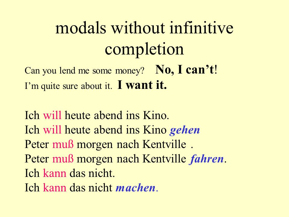 modals without infinitive completion Can you lend me some money.