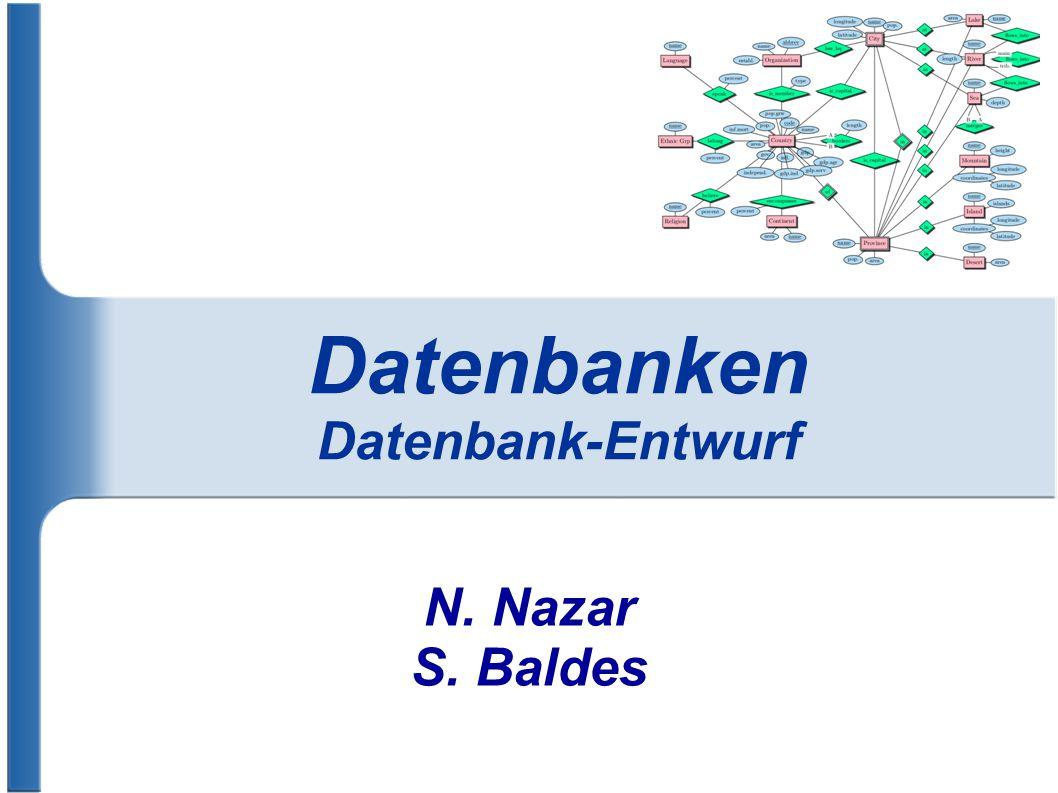 Datenbanken Datenbank-Entwurf N. Nazar S. Baldes