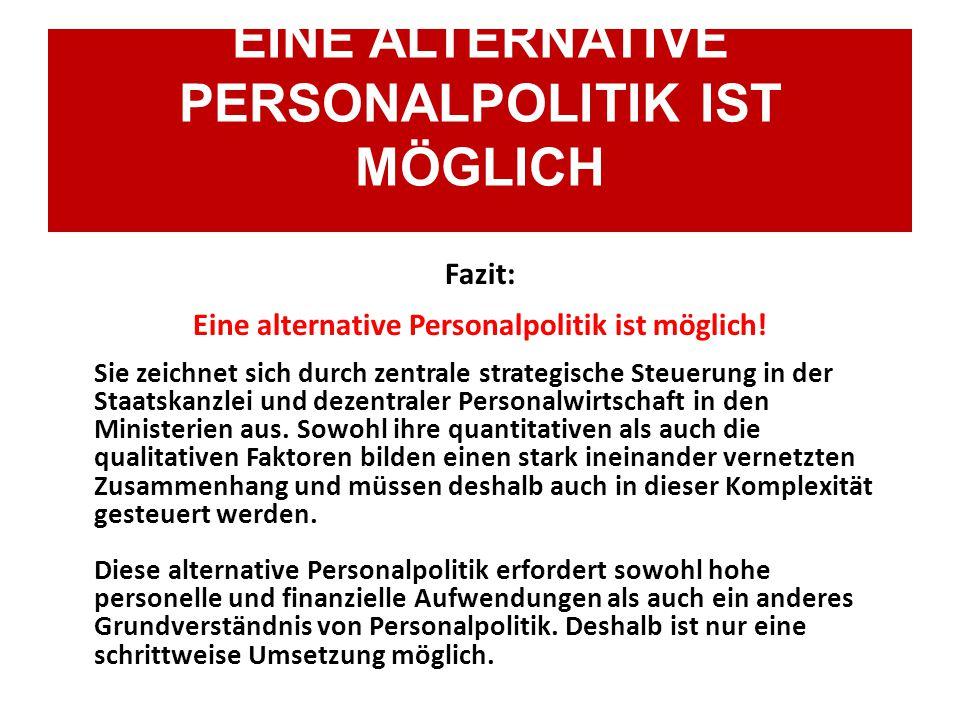 Fazit: Eine alternative Personalpolitik ist möglich.