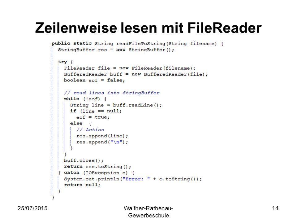 25/07/2015Walther-Rathenau- Gewerbeschule 14 Zeilenweise lesen mit FileReader