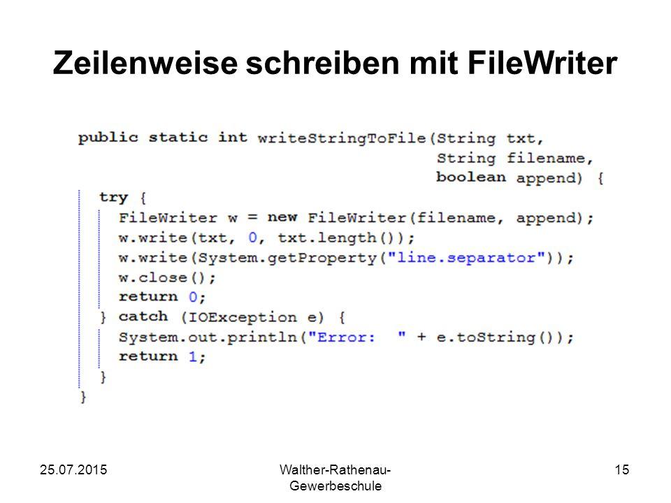 25.07.2015Walther-Rathenau- Gewerbeschule 15 Zeilenweise schreiben mit FileWriter