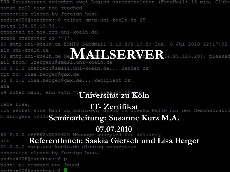 M AILSERVER Universität zu Köln IT- Zertifikat Seminarleitung: Susanne Kurz M.A.
