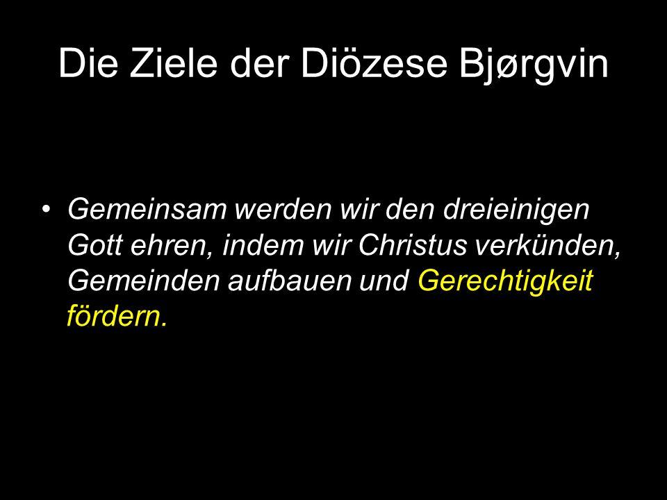 Die Ziele der Diözese Bjørgvin Gemeinsam werden wir den dreieinigen Gott ehren, indem wir Christus verkünden, Gemeinden aufbauen und Gerechtigkeit fördern.