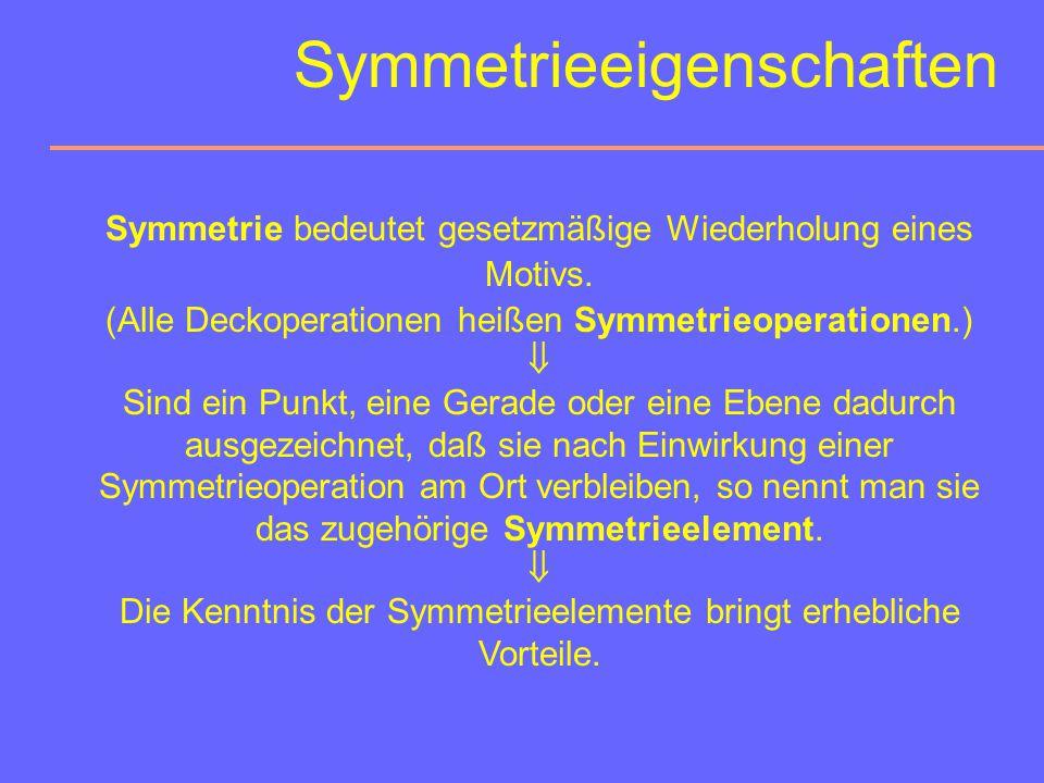 Kapitel 4: Symmetrieelemente ohne Translation 4.1Symmetrieeigenschaften 4.2Drehachsen 4.3Drehinversionsachsen