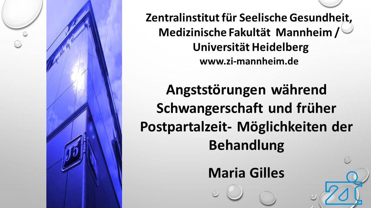 Zentralinstitut für Seelische Gesundheit, Medizinische Fakultät Mannheim / Universität Heidelberg www.zi-mannheim.de Angststörungen während Schwangers