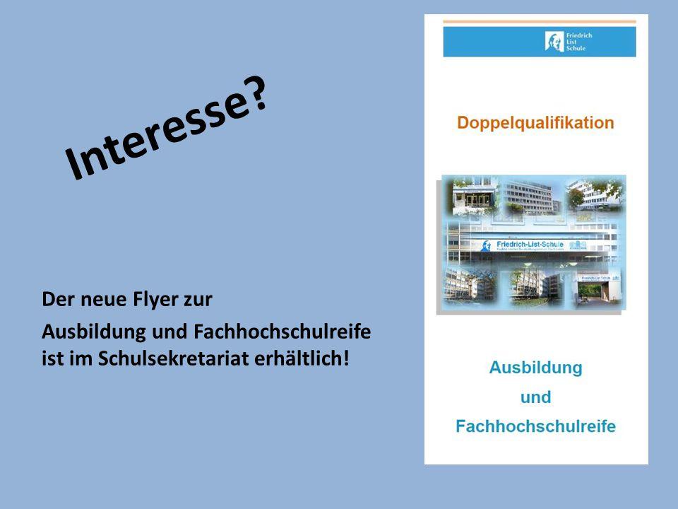 Interesse? Der neue Flyer zur Ausbildung und Fachhochschulreife ist im Schulsekretariat erhältlich!