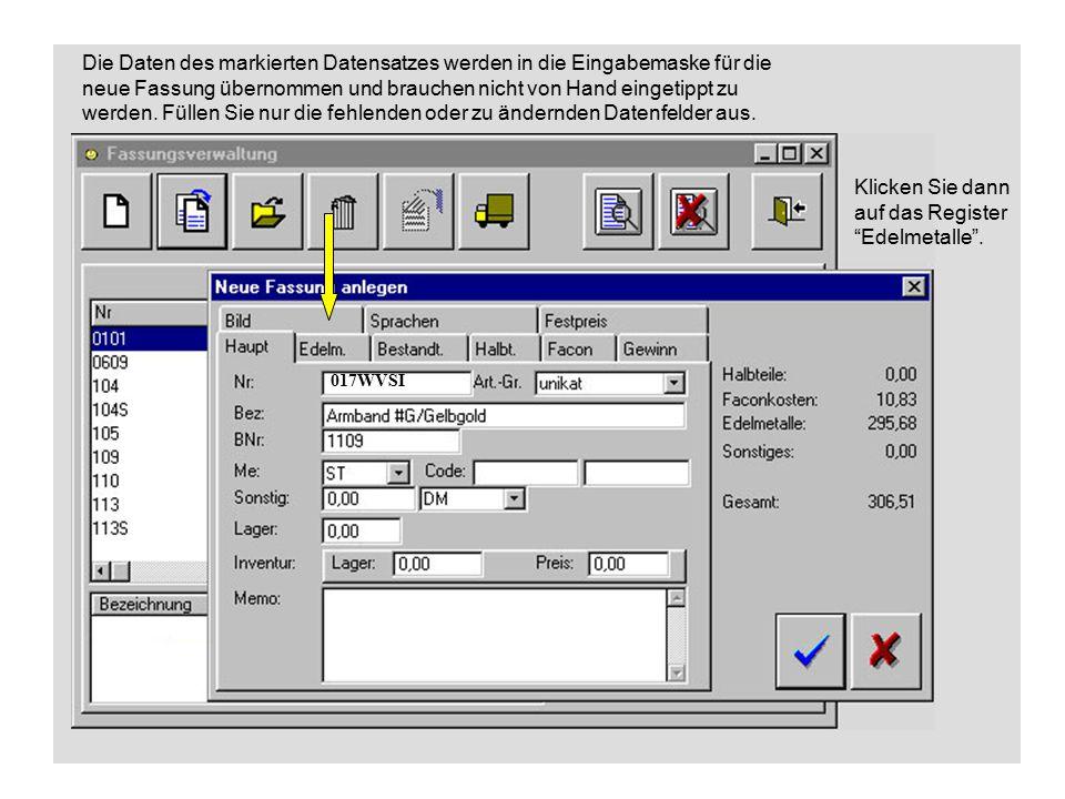 Die Daten des markierten Datensatzes werden in die Eingabemaske für die neue Fassung übernommen und brauchen nicht von Hand eingetippt zu werden.