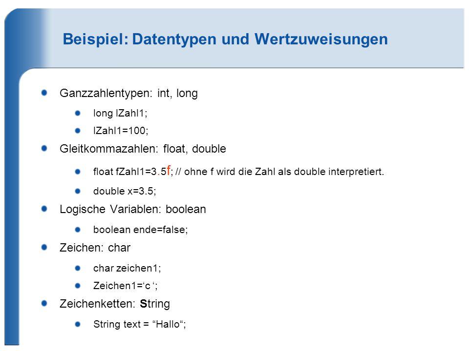 Beispiel: Datentypen und Wertzuweisungen Ganzzahlentypen: int, long long lZahl1; lZahl1=100; Gleitkommazahlen: float, double float fZahl1=3. 5 f ; //