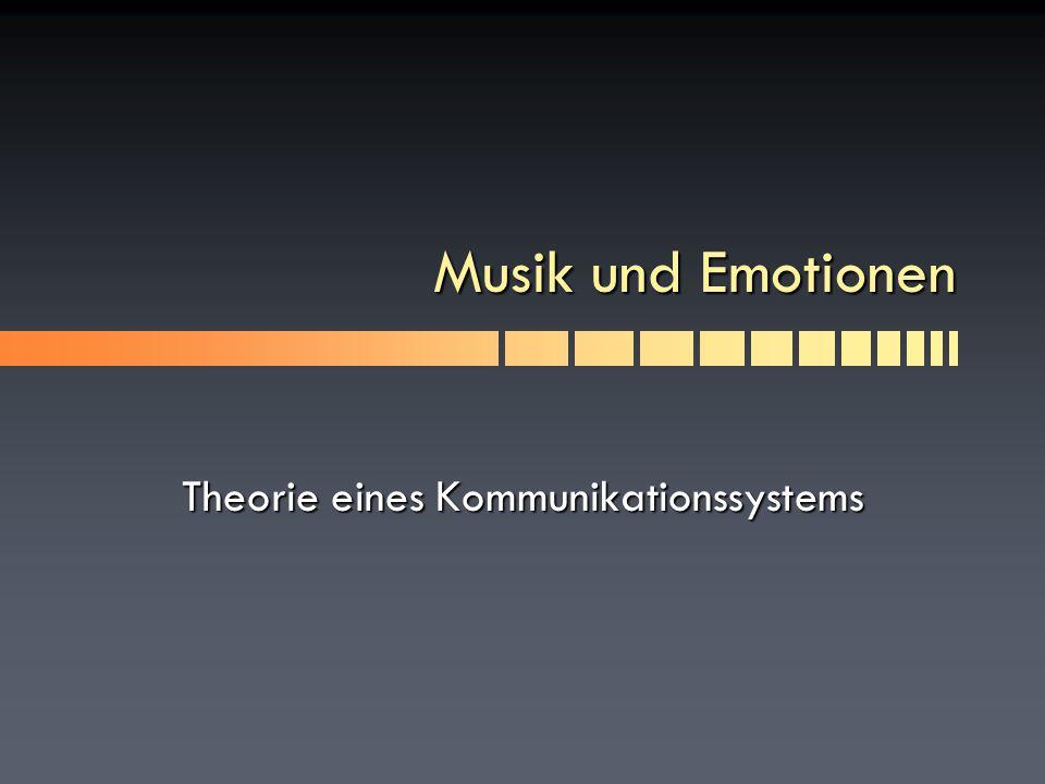 Musik und Emotionen Theorie eines Kommunikationssystems