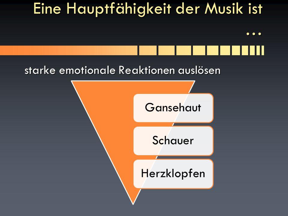 unsere Themen Was in der Musik löst die starken Emotionen aus?Was in der Musik löst die starken Emotionen aus.