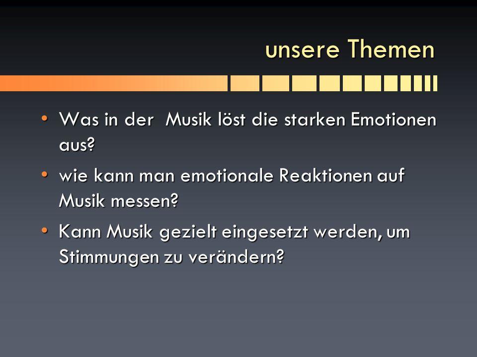 unsere Themen Was in der Musik löst die starken Emotionen aus?Was in der Musik löst die starken Emotionen aus? wie kann man emotionale Reaktionen auf