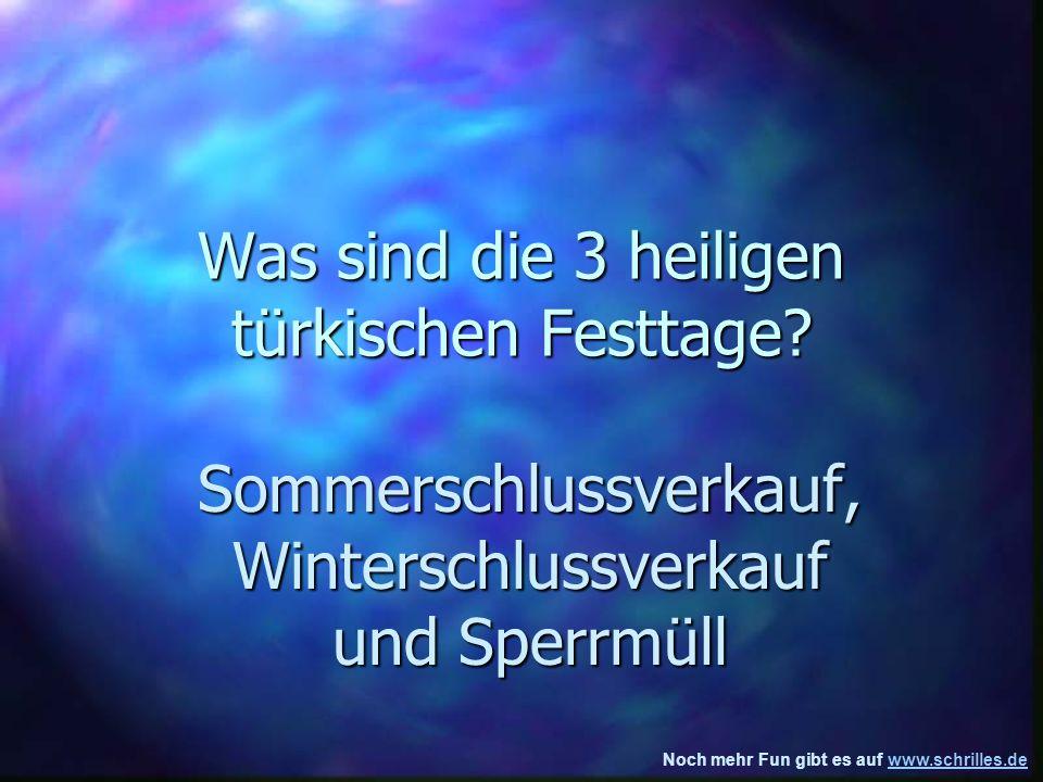 Noch mehr Fun gibt es auf www.schrilles.dewww.schrilles.de Was sind die 3 heiligen türkischen Festtage.