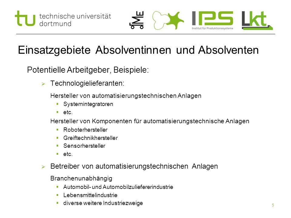 5 Einsatzgebiete Absolventinnen und Absolventen Potentielle Arbeitgeber, Beispiele:  Technologielieferanten:  Hersteller von automatisierungstechnis