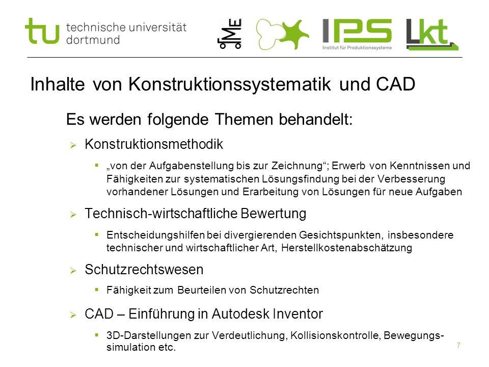 """7 Inhalte von Konstruktionssystematik und CAD  Es werden folgende Themen behandelt:  Konstruktionsmethodik  """"von der Aufgabenstellung bis zur Zeich"""