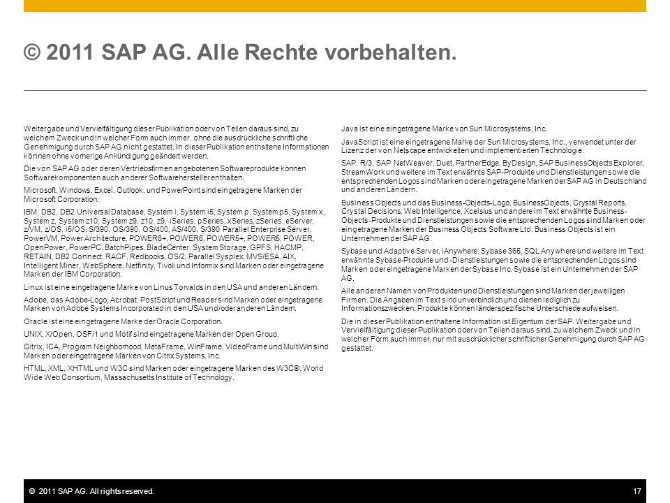 ©2011 SAP AG. All rights reserved.17 Weitergabe und Vervielfältigung dieser Publikation oder von Teilen daraus sind, zu welchem Zweck und in welcher F