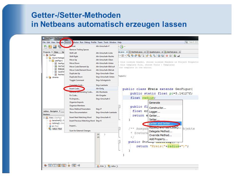 Getter-/Setter-Methoden in Netbeans automatisch erzeugen lassen