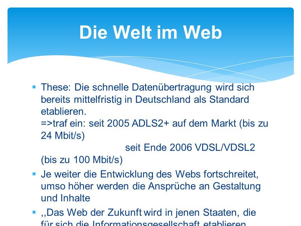  These: Die schnelle Datenübertragung wird sich bereits mittelfristig in Deutschland als Standard etablieren.