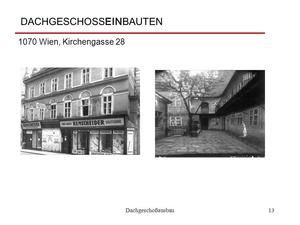 Dachgeschoßausbau13 DACHGESCHOSSEINBAUTEN 1070 Wien, Kirchengasse 28