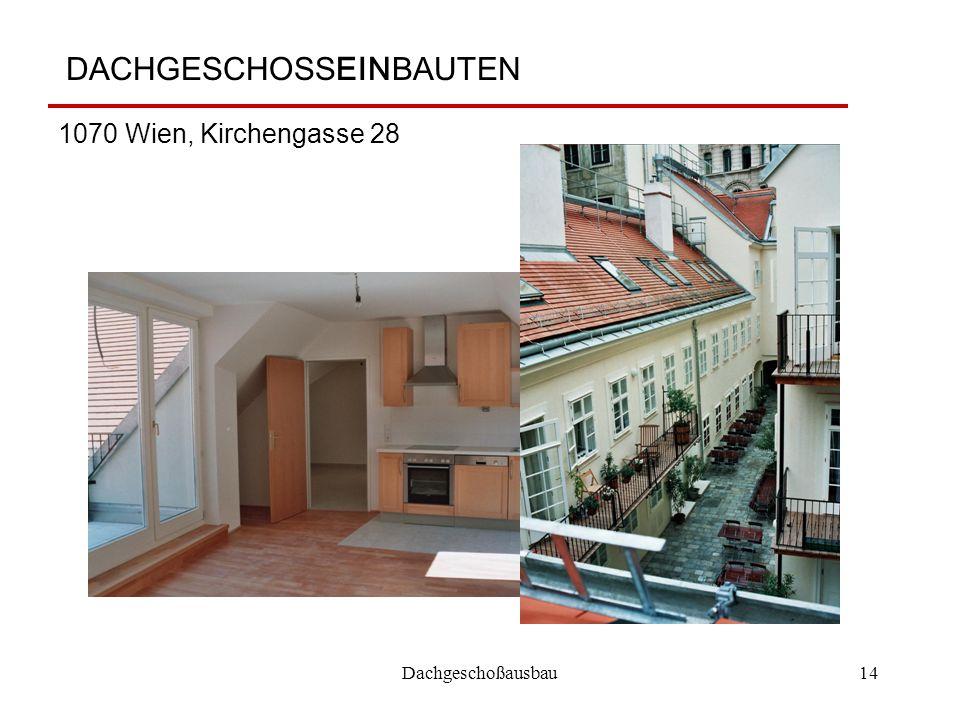 Dachgeschoßausbau14 DACHGESCHOSSEINBAUTEN 1070 Wien, Kirchengasse 28