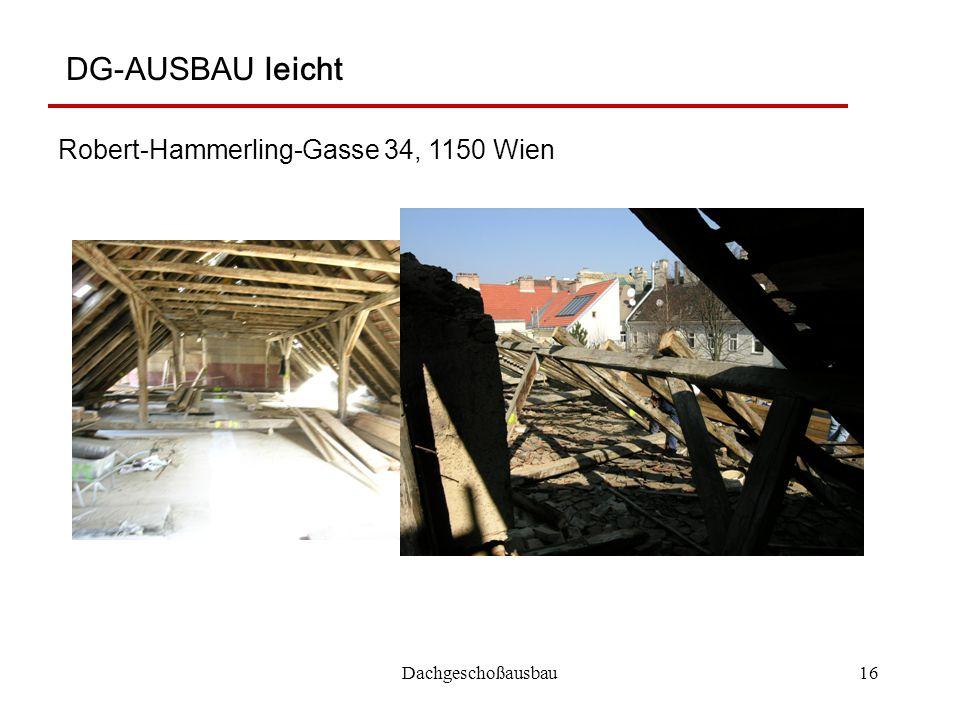 Dachgeschoßausbau16 DG-AUSBAU leicht Robert-Hammerling-Gasse 34, 1150 Wien