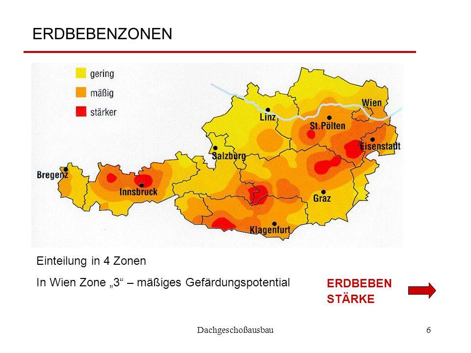 """Dachgeschoßausbau6 ERDBEBENZONEN ERDBEBEN STÄRKE Einteilung in 4 Zonen In Wien Zone """"3"""" – mäßiges Gefärdungspotential"""