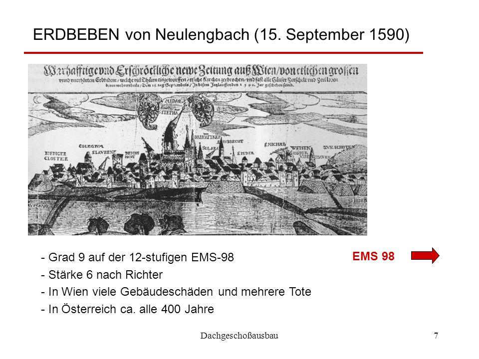 Dachgeschoßausbau7 ERDBEBEN von Neulengbach (15. September 1590) EMS 98 - Grad 9 auf der 12-stufigen EMS-98 - Stärke 6 nach Richter - In Wien viele Ge