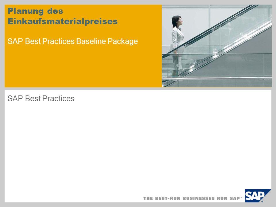 Planung des Einkaufsmaterialpreises SAP Best Practices Baseline Package SAP Best Practices