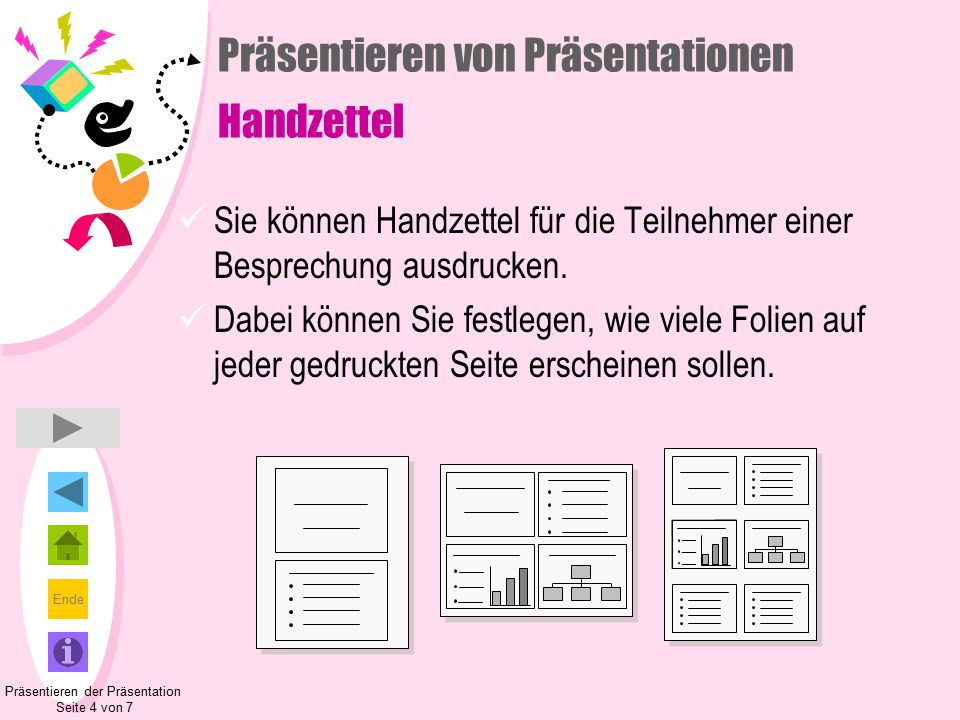 Ende Präsentieren von Präsentationen Handzettel Sie können Handzettel für die Teilnehmer einer Besprechung ausdrucken.