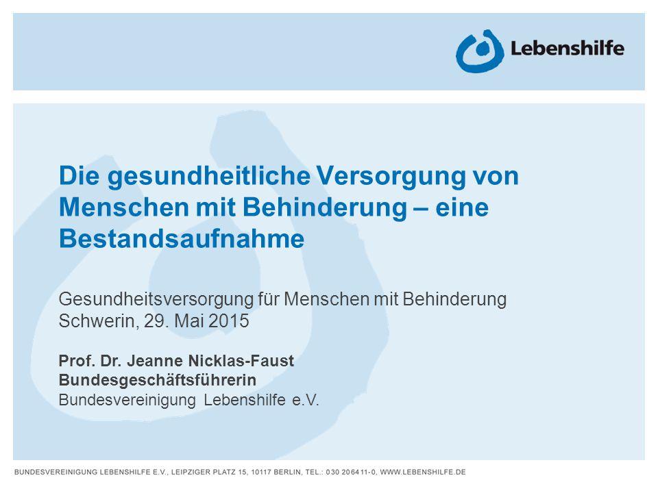 Die gesundheitliche Versorgung von Menschen mit Behinderung – eine Bestandsaufnahme Gesundheitsversorgung für Menschen mit Behinderung Schwerin, 29.