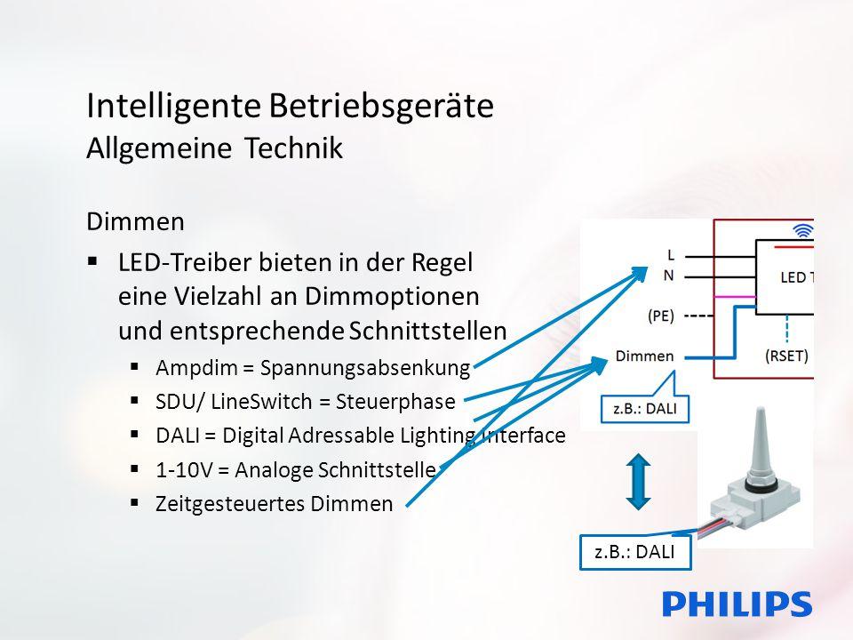 Intelligente Betriebsgeräte Allgemeine Technik Dimmen  LED-Treiber bieten in der Regel eine Vielzahl an Dimmoptionen und entsprechende Schnittstellen