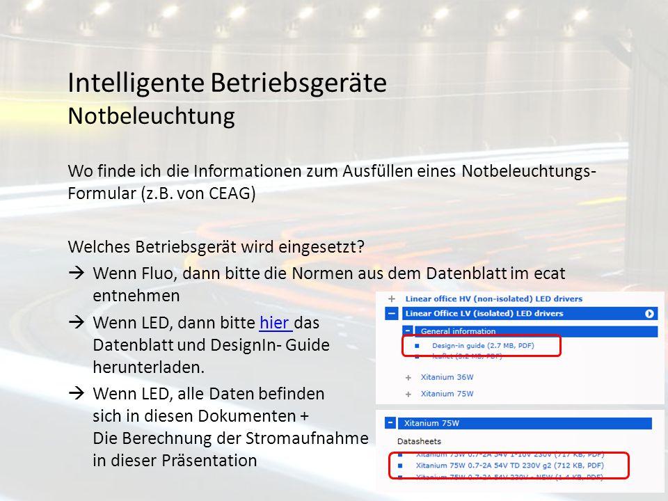 Intelligente Betriebsgeräte Notbeleuchtung Wo finde ich die Informationen zum Ausfüllen eines Notbeleuchtungs- Formular (z.B. von CEAG) Welches Betrie